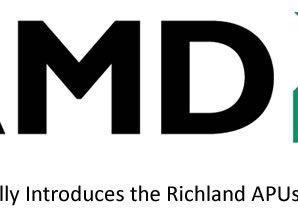 AMD Officially Introduces the Richland APUs for Laptops