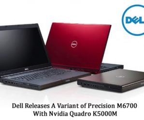 Dell Releases A Variant of Precision M6700 with Nvidia Quadro K5000M