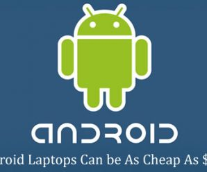 Android Laptops Can be As Cheap As $200