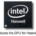 Intel Introduces Iris GPU for Haswell Laptops