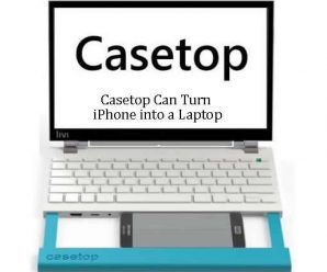 Casetop Can Turn iPhone into a Laptop