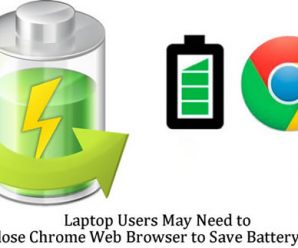 Laptop Users May Need to Close Chrome Web Browser to Save Battery Life